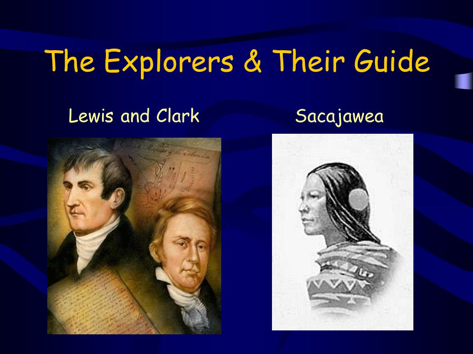 The Explorers & Their Guide