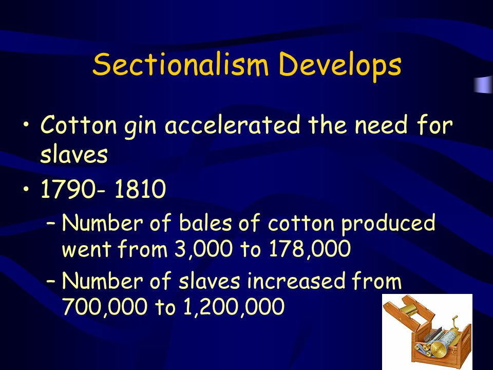 Sectionalism Develops