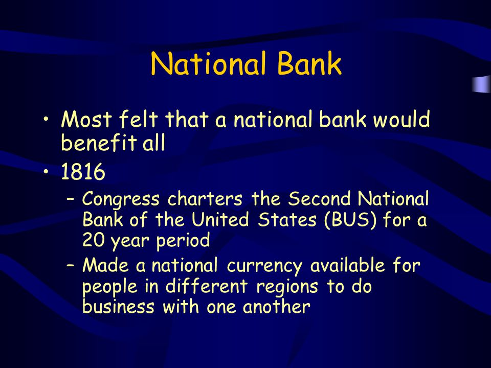 National Bank Most felt that a national bank would benefit all 1816