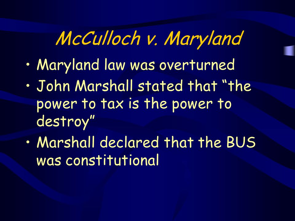 McCulloch v. Maryland Maryland law was overturned