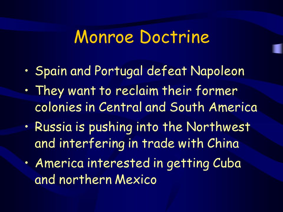 Monroe Doctrine Spain and Portugal defeat Napoleon