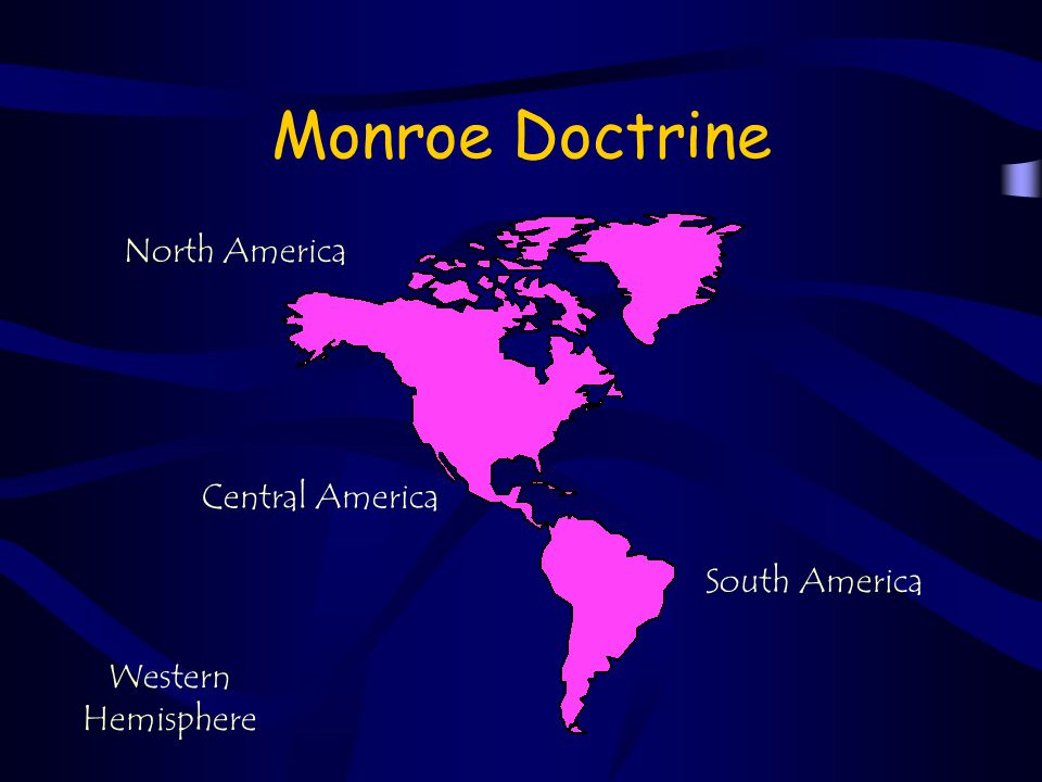 Monroe Doctrine North America Central America South America