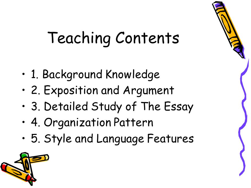 Teaching Contents 1. Background Knowledge 2. Exposition and Argument