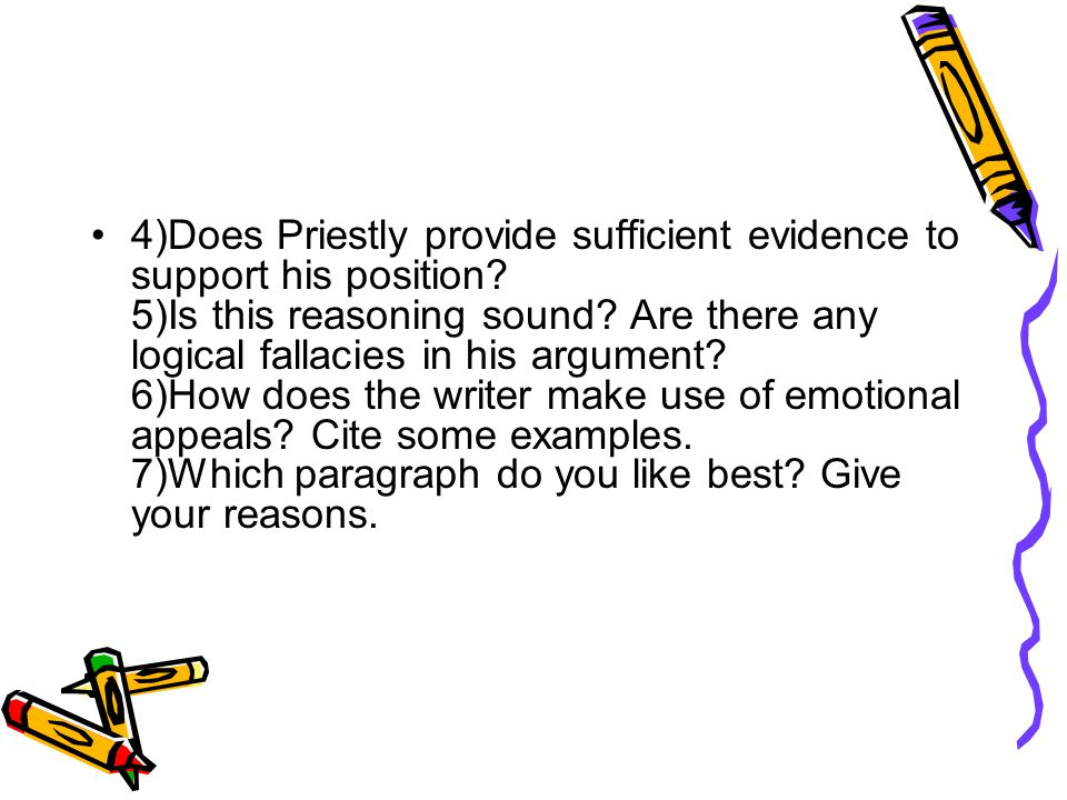 4)Does Priestly provide sufficient evidence to support his position