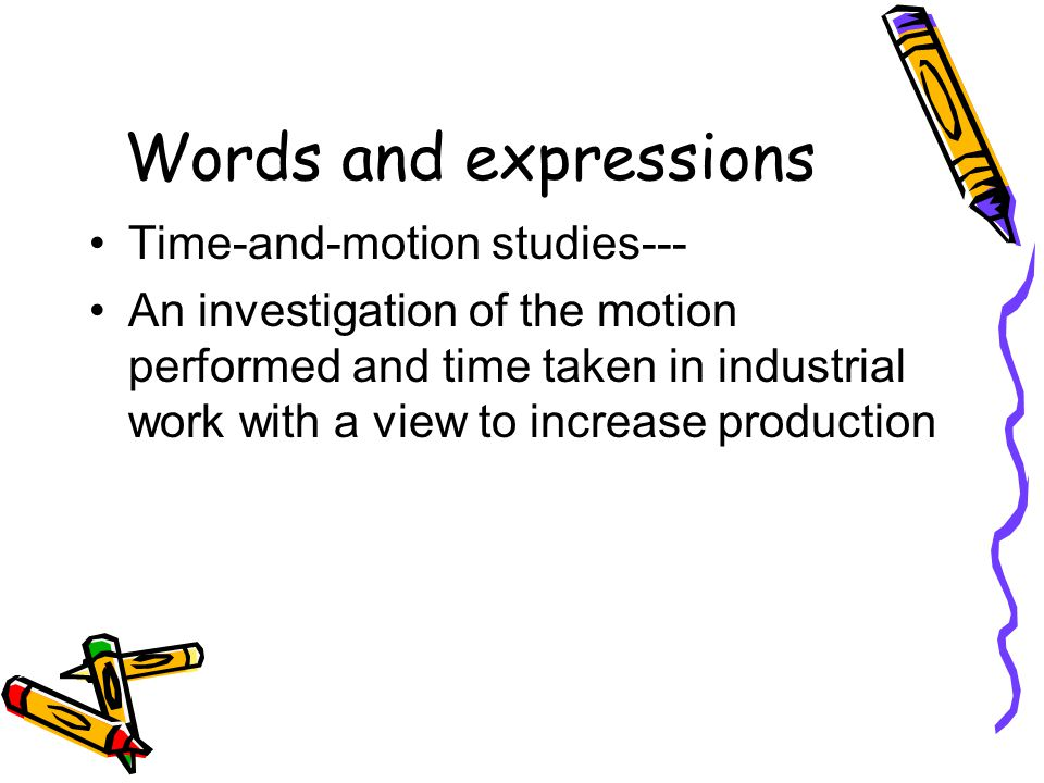 Words and expressions Time-and-motion studies---