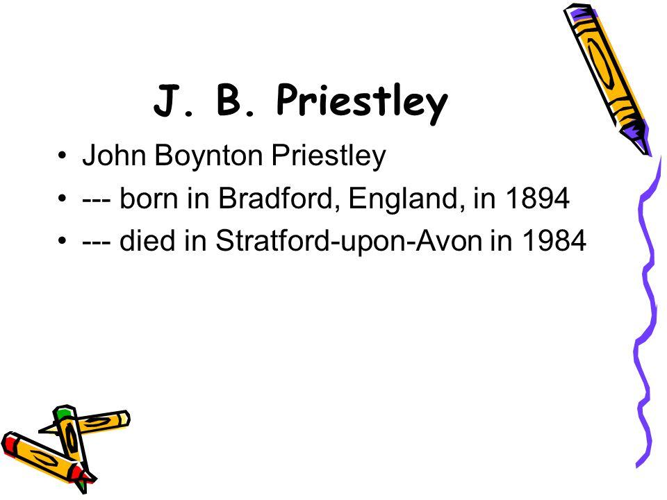 J. B. Priestley John Boynton Priestley
