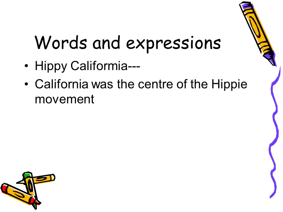 Words and expressions Hippy Califormia---