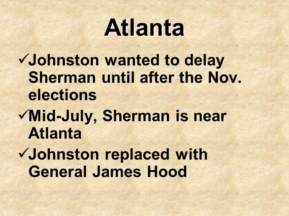 Atlanta Johnston wanted to delay Sherman until after the Nov. elections. Mid-July, Sherman is near Atlanta.