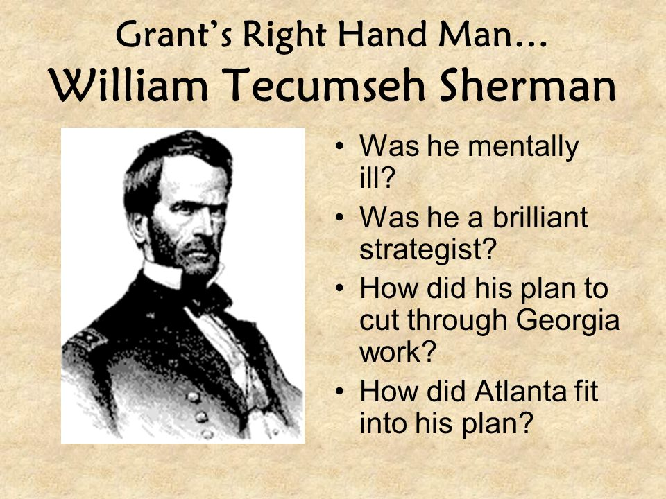 Grant's Right Hand Man… William Tecumseh Sherman