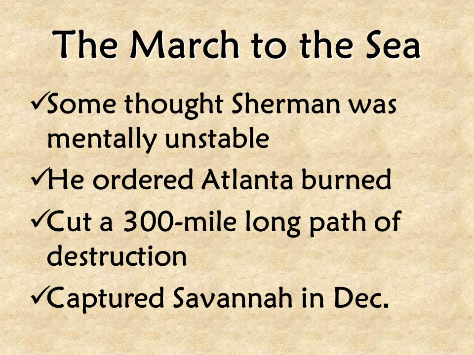 The March to the Sea Some thought Sherman was mentally unstable