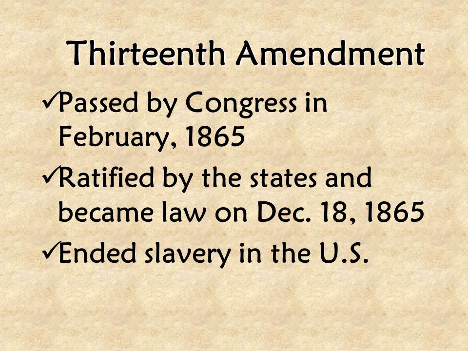 Thirteenth Amendment Passed by Congress in February, 1865