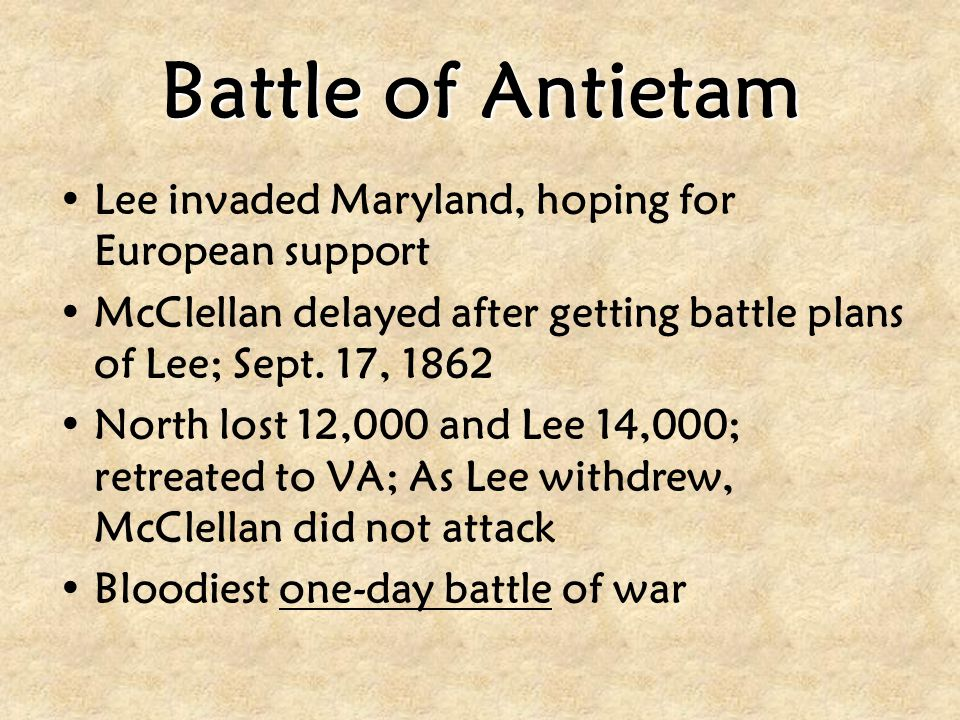 Battle of Antietam Lee invaded Maryland, hoping for European support