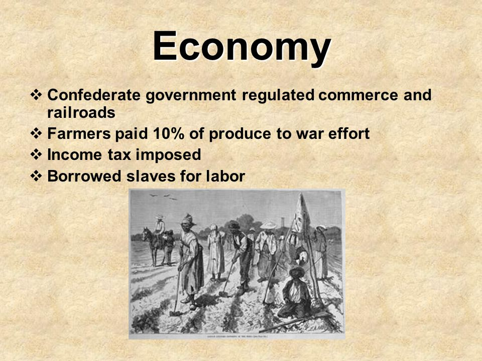 Economy Confederate government regulated commerce and railroads