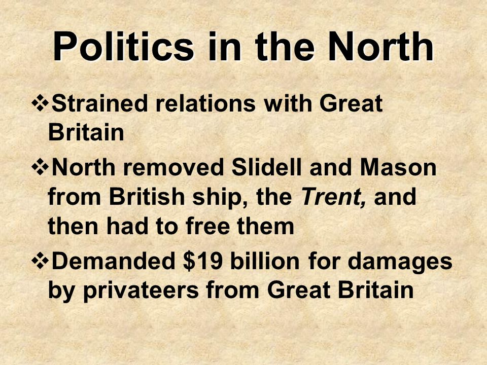 Politics in the North Strained relations with Great Britain