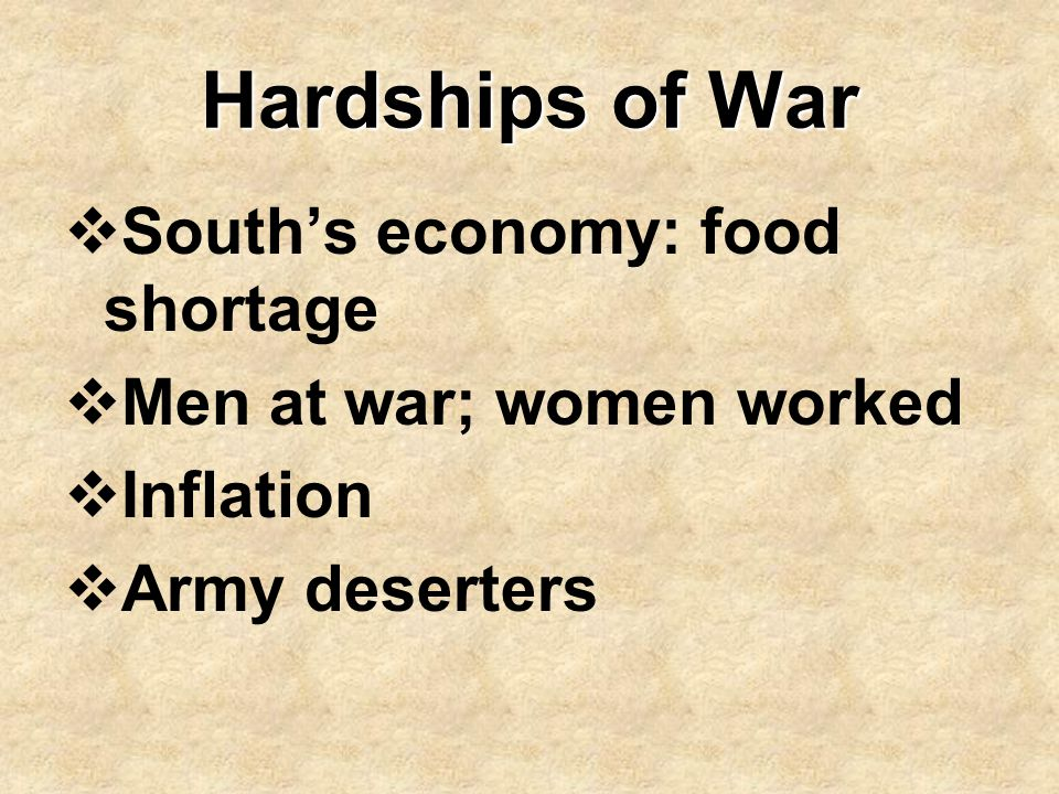 Hardships of War South's economy: food shortage