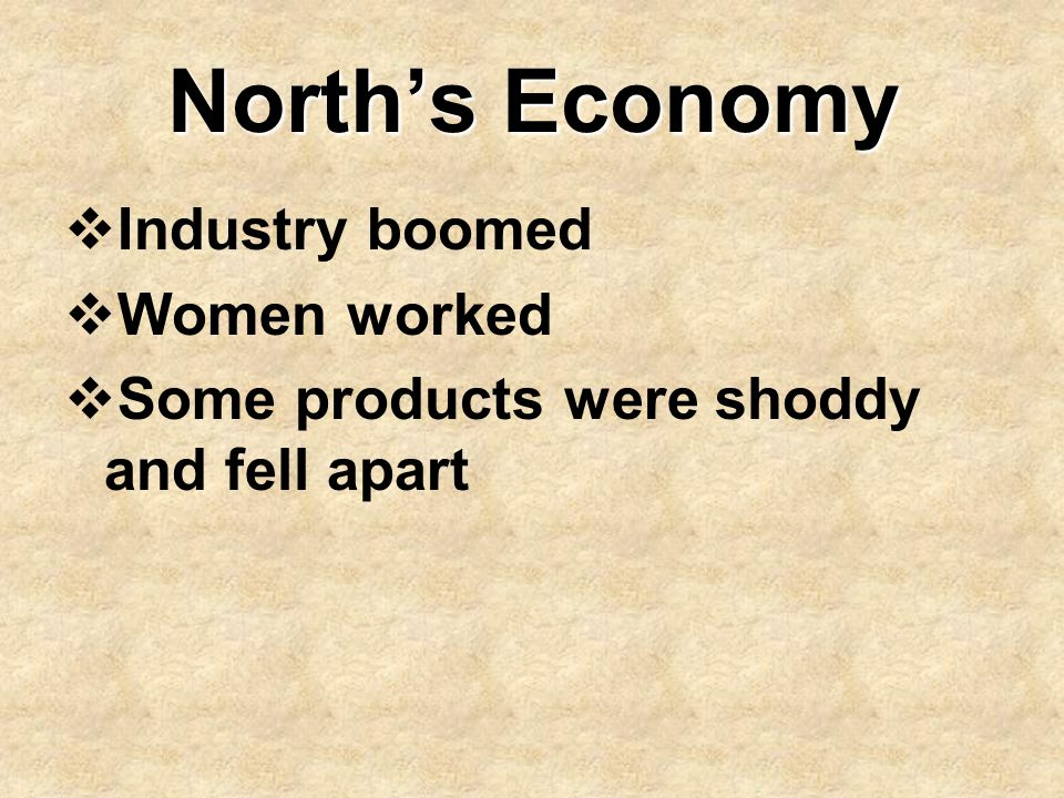 North's Economy Industry boomed Women worked