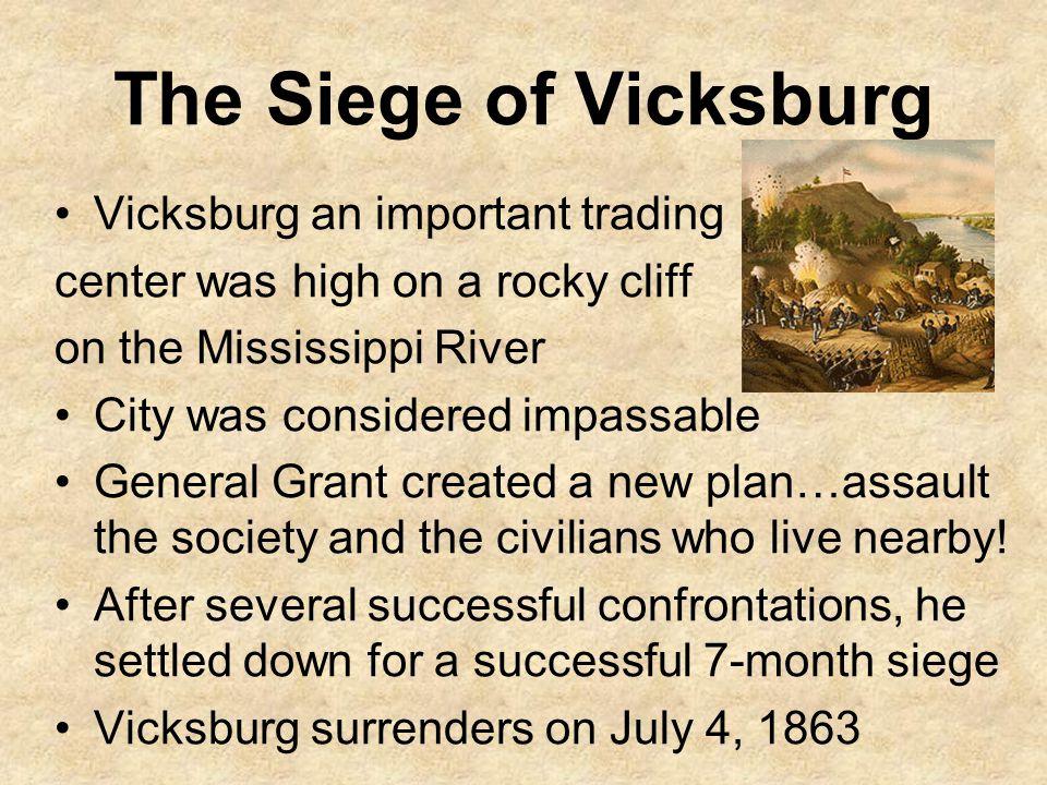The Siege of Vicksburg Vicksburg an important trading