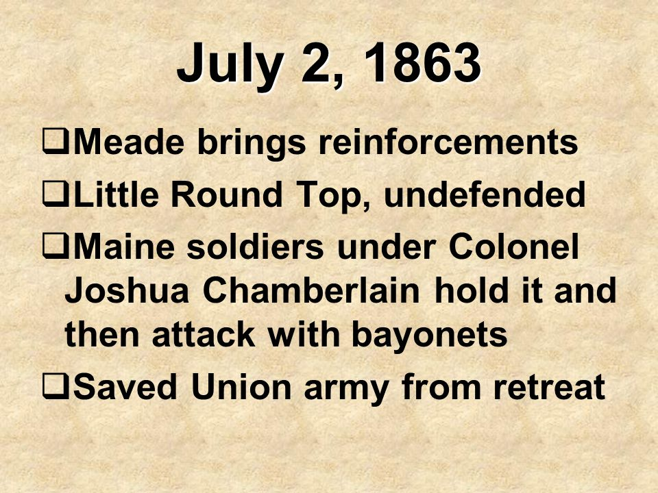 July 2, 1863 Meade brings reinforcements Little Round Top, undefended