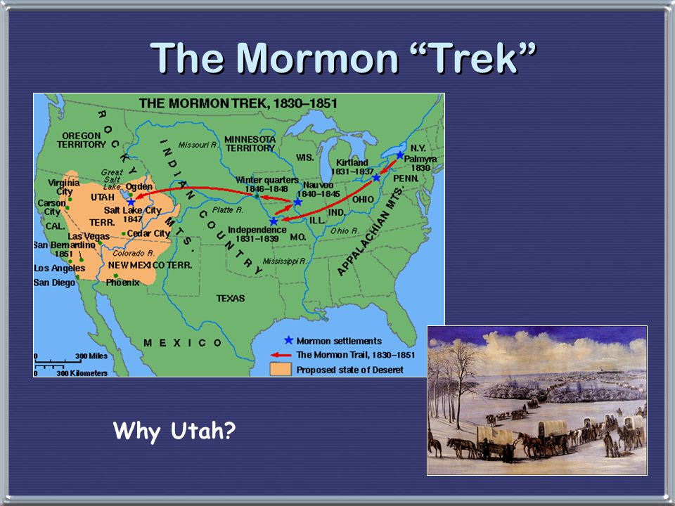 The Mormon Trek Wanted to get out of America Why Utah
