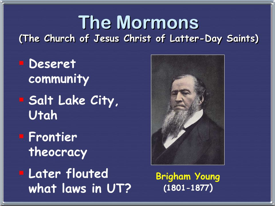 The Mormons (The Church of Jesus Christ of Latter-Day Saints)