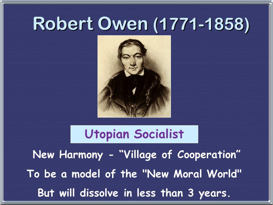 Robert Owen (1771-1858) Utopian Socialist