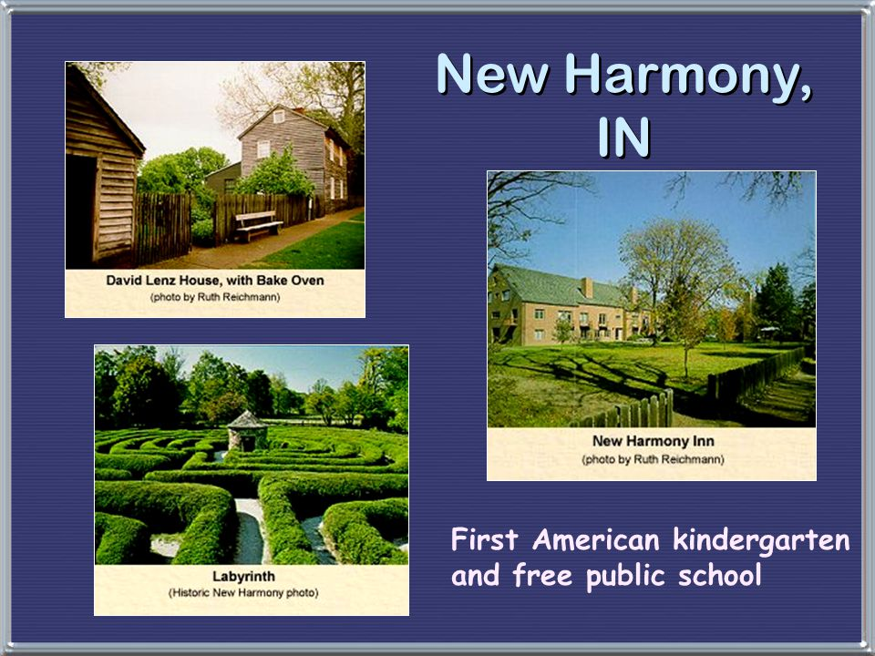 New Harmony, IN First American kindergarten and free public school