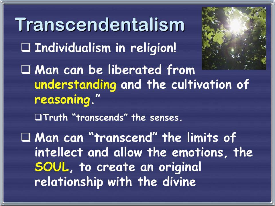 Transcendentalism Individualism in religion!