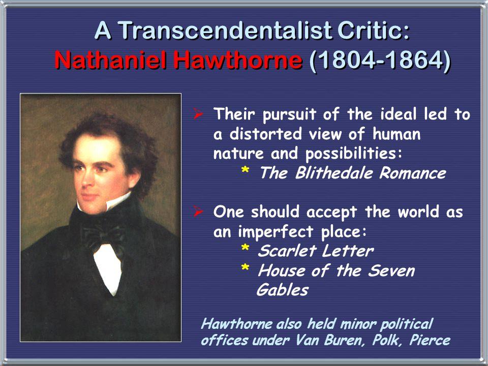 A Transcendentalist Critic: Nathaniel Hawthorne (1804-1864)