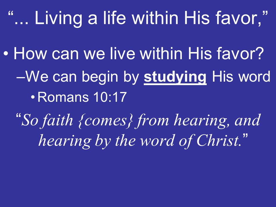 ... Living a life within His favor,