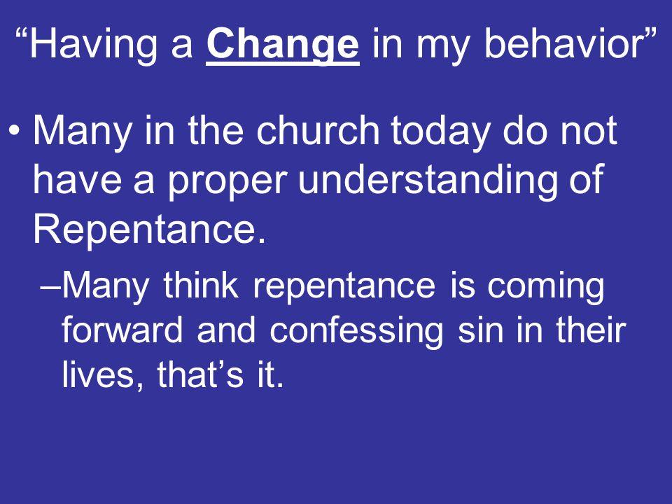 Having a Change in my behavior