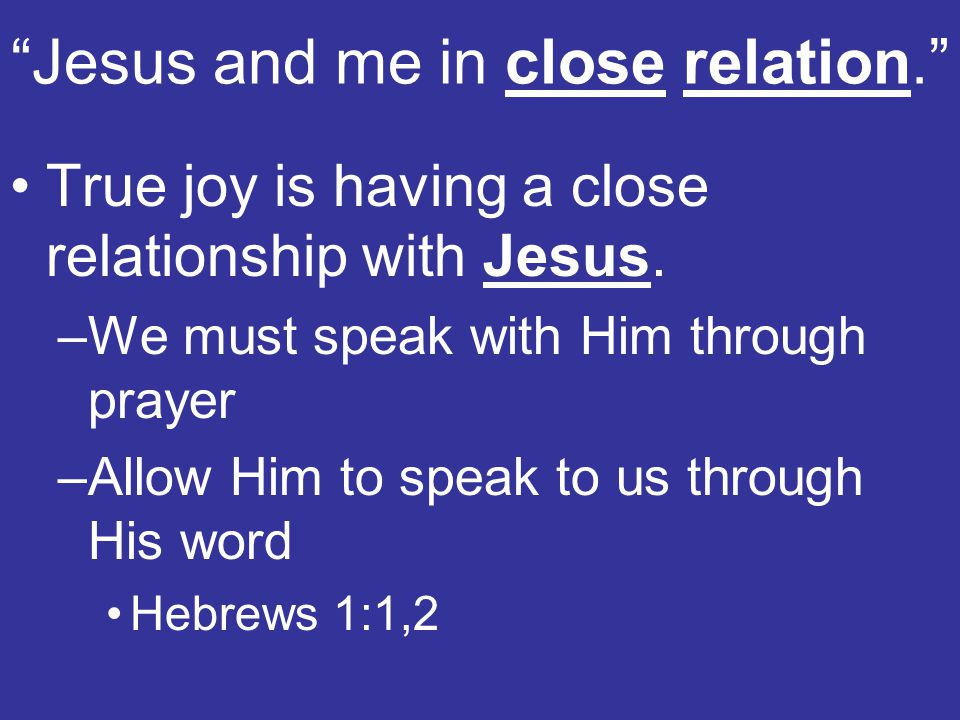 Jesus and me in close relation.
