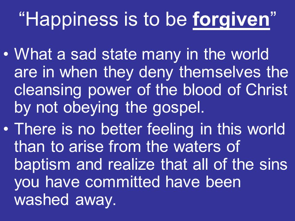 Happiness is to be forgiven