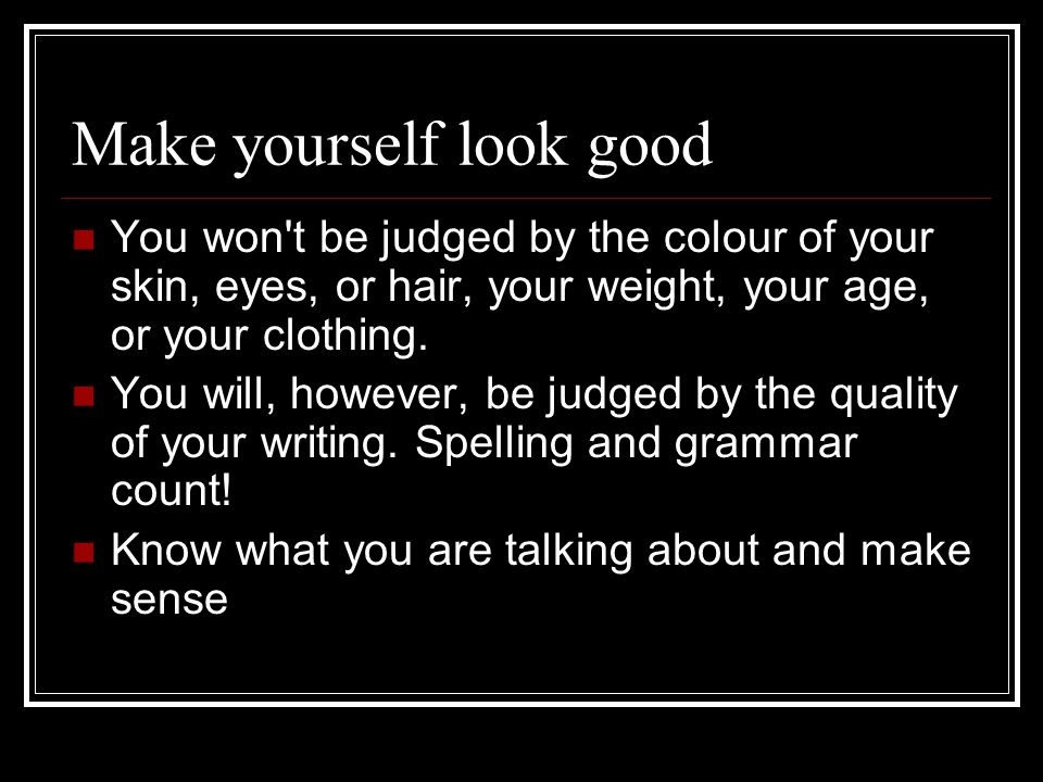 Make yourself look good