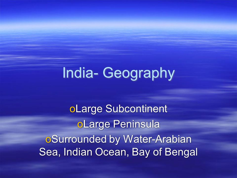 Surrounded by Water-Arabian Sea, Indian Ocean, Bay of Bengal