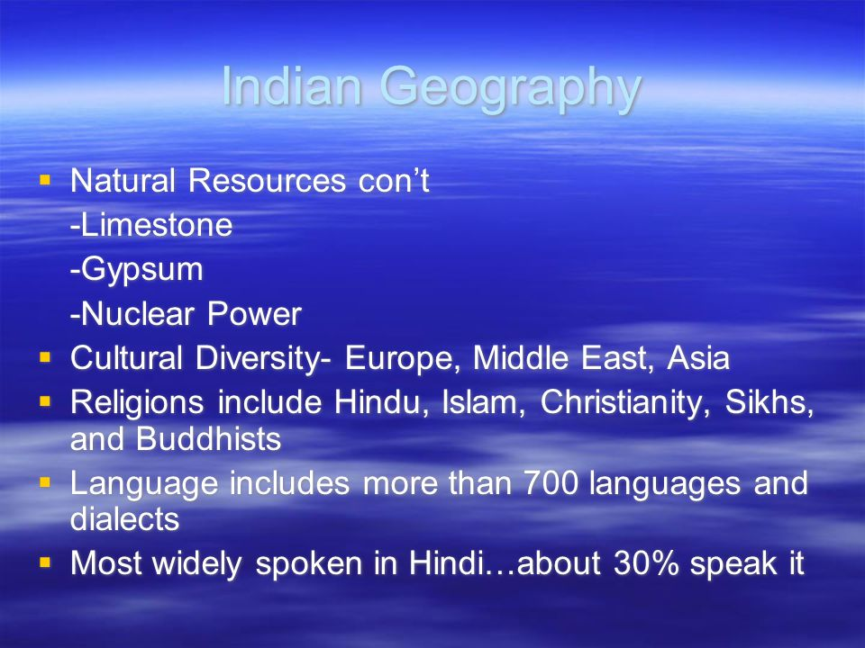 Indian Geography Natural Resources con't -Limestone -Gypsum