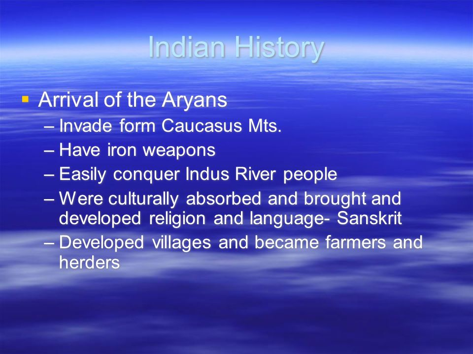 Indian History Arrival of the Aryans Invade form Caucasus Mts.