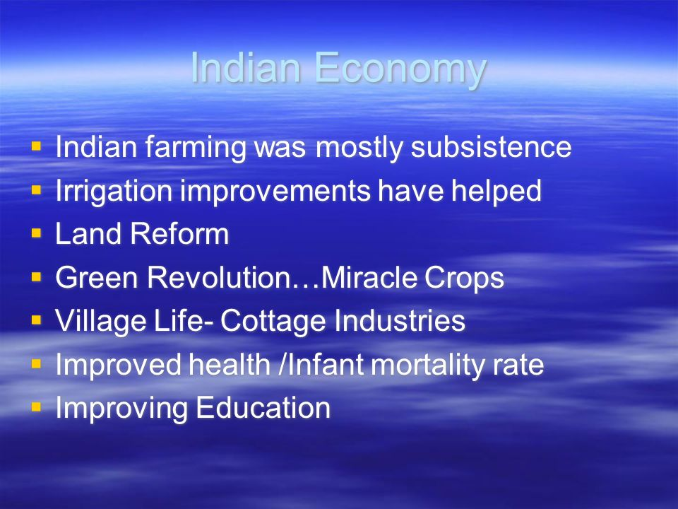 Indian Economy Indian farming was mostly subsistence