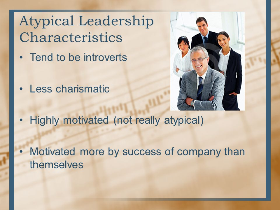 Atypical Leadership Characteristics