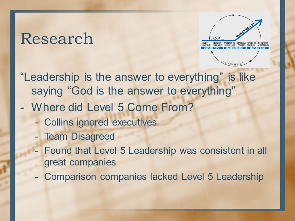 Research Leadership is the answer to everything is like saying God is the answer to everything Where did Level 5 Come From