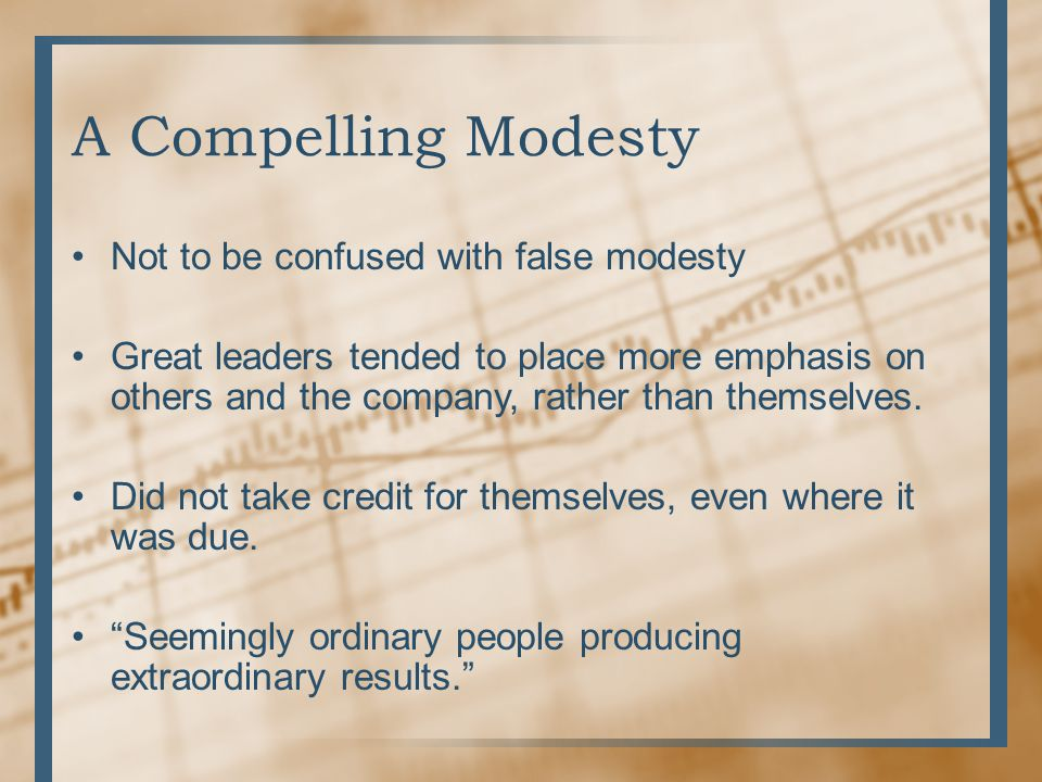 A Compelling Modesty Not to be confused with false modesty