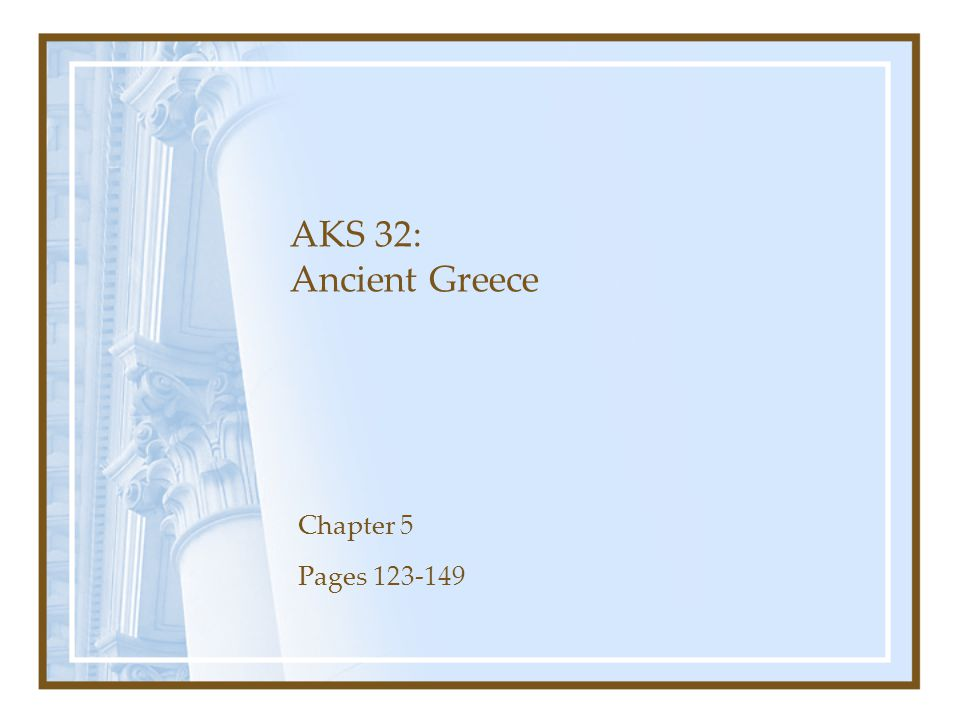 AKS 32: Ancient Greece Chapter 5 Pages 123-149
