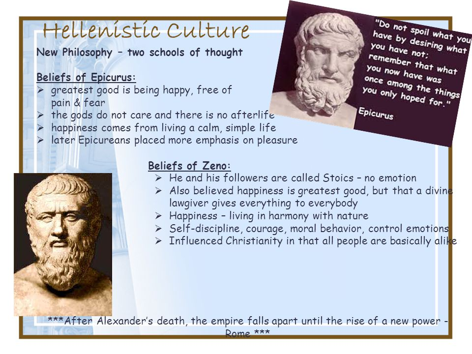 Hellenistic Culture New Philosophy – two schools of thought