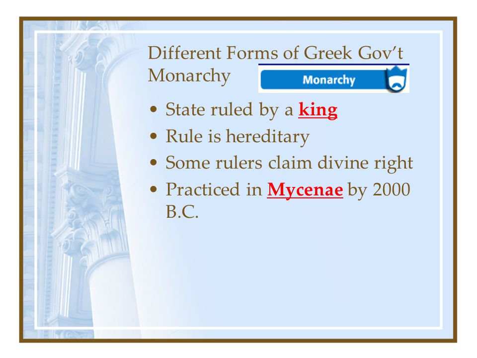 Different Forms of Greek Gov't Monarchy