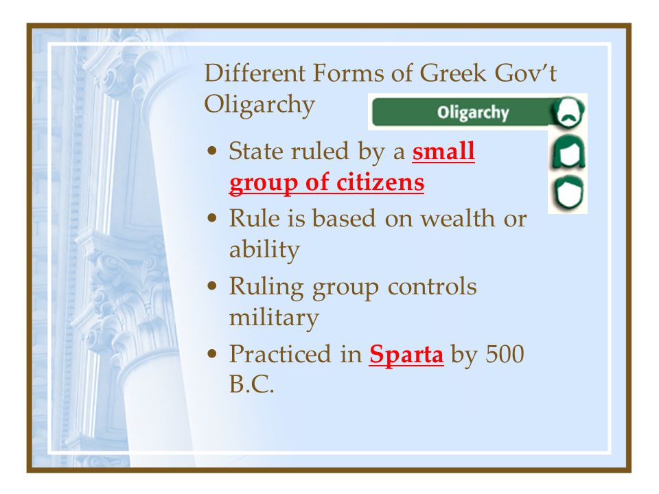 Different Forms of Greek Gov't Oligarchy