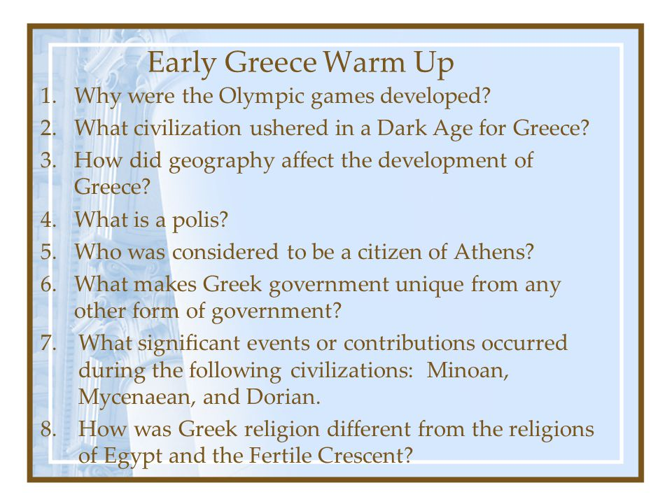 Early Greece Warm Up Why were the Olympic games developed