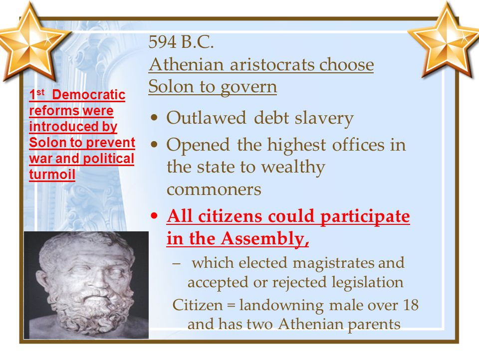 594 B.C. Athenian aristocrats choose Solon to govern