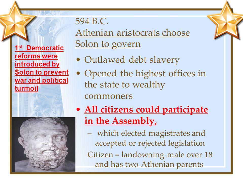 594 B.C. Athenian aristocrats choose Solon to govern