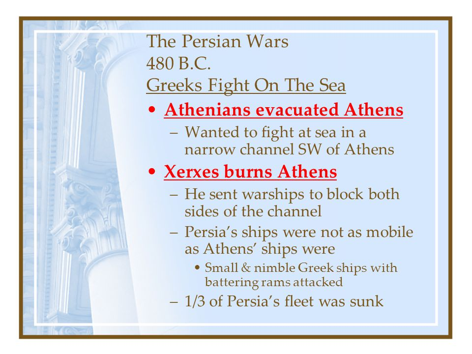 The Persian Wars 480 B.C. Greeks Fight On The Sea