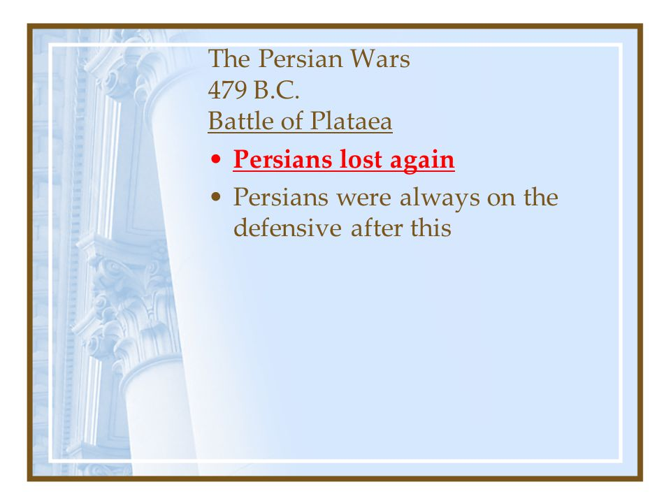 The Persian Wars 479 B.C. Battle of Plataea