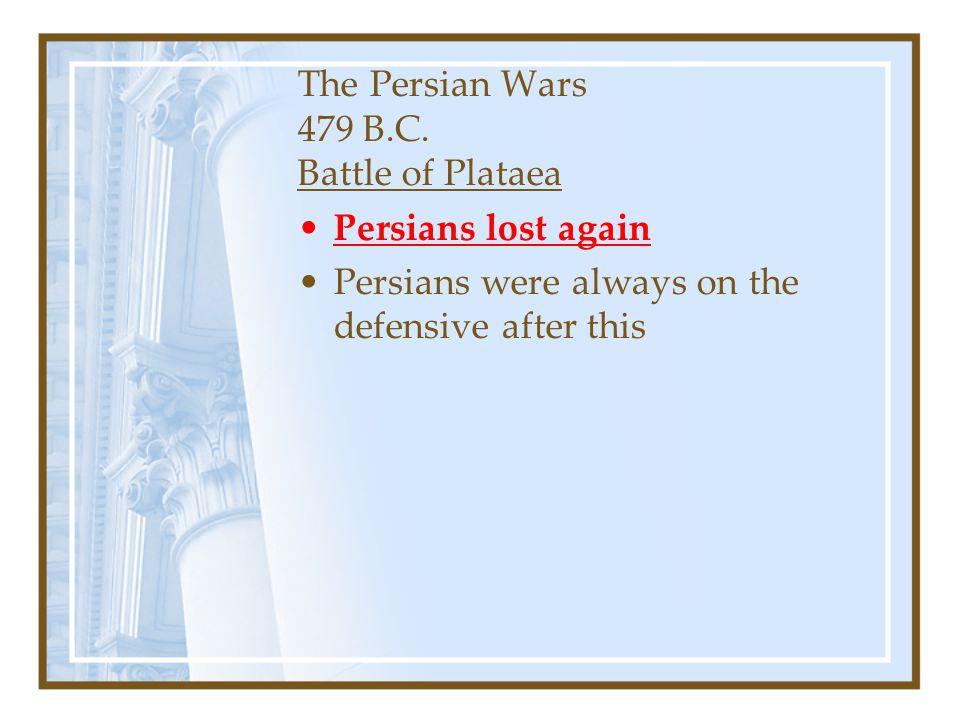 The Persian Wars 479 B.C. Battle of Plataea
